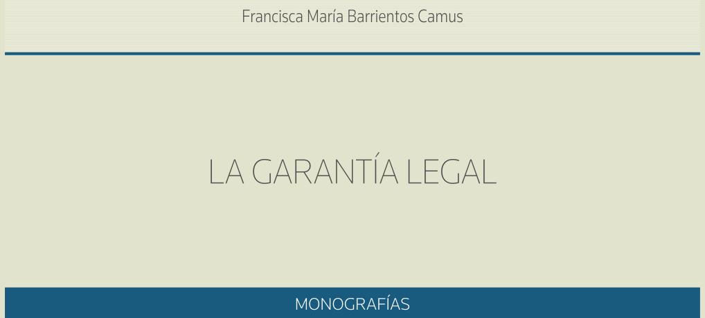 """Francisca Barrientos publica su tesis doctoral: """"La Garantía Legal"""""""
