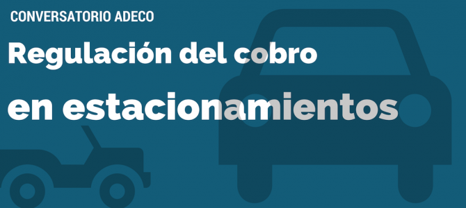 Regulación del cobro en estacionamientos – 22 de junio