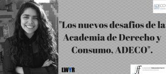 Los nuevos desafios de la Academia de Derecho y Consumo, ADECO.-3